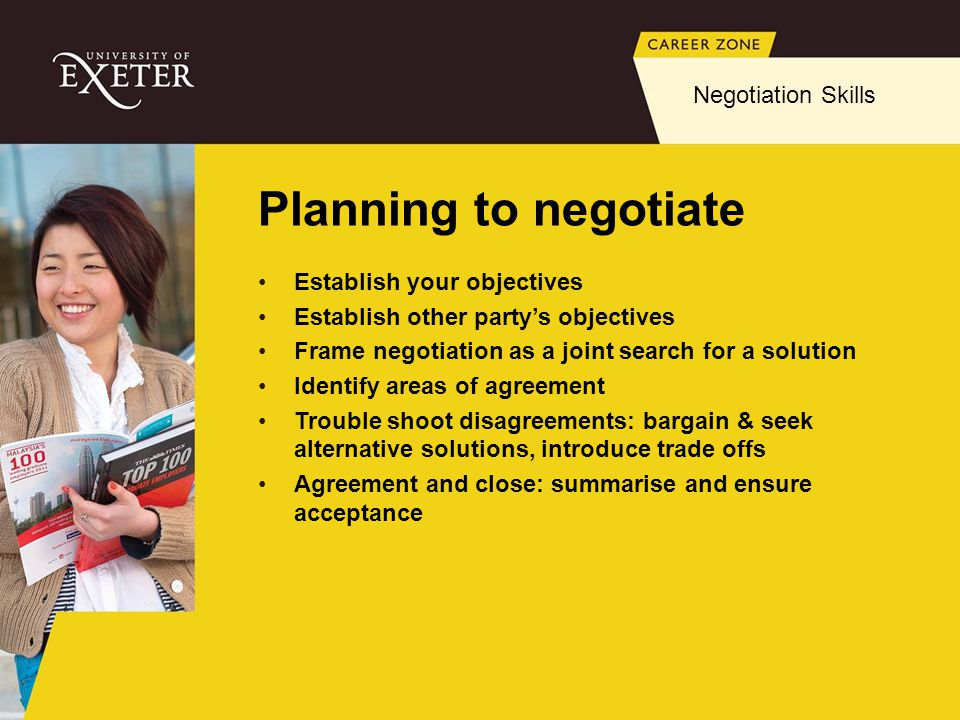 Planning to negotiate Negotiation Skills Establish your objectives