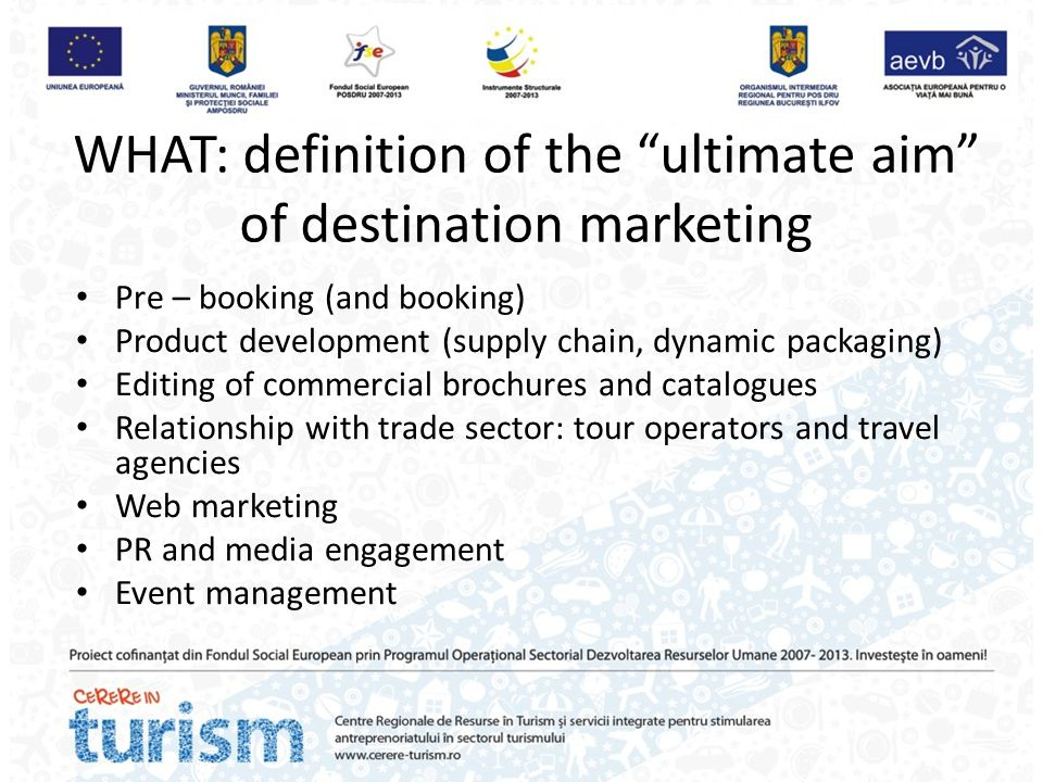 WHAT: definition of the ultimate aim of destination marketing
