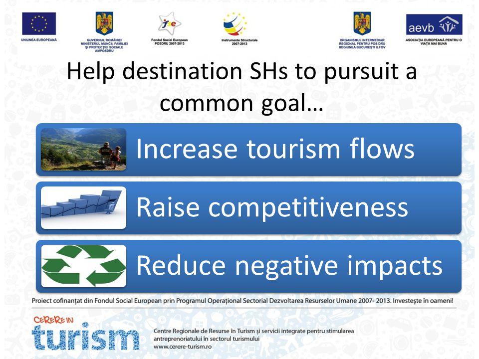 Help destination SHs to pursuit a common goal…