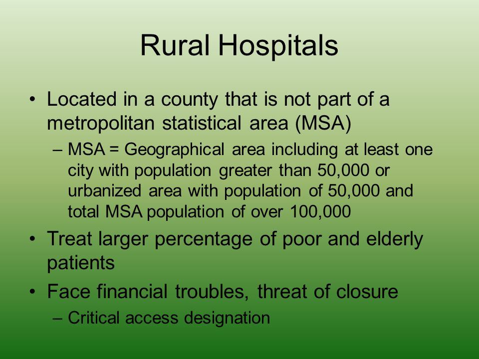 Rural Hospitals Located in a county that is not part of a metropolitan statistical area (MSA)