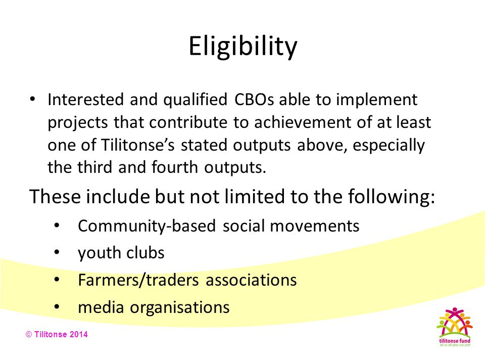 Eligibility These include but not limited to the following: