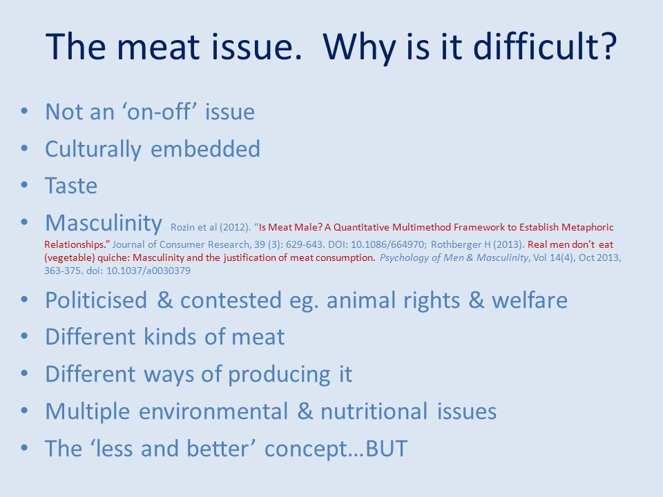 The meat issue. Why is it difficult