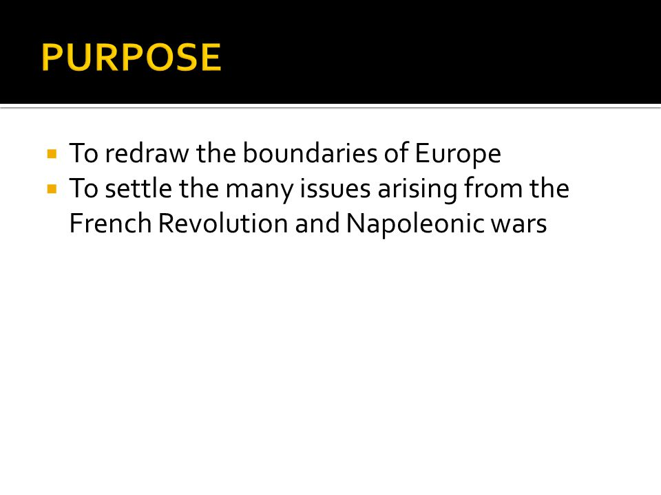 PURPOSE To redraw the boundaries of Europe