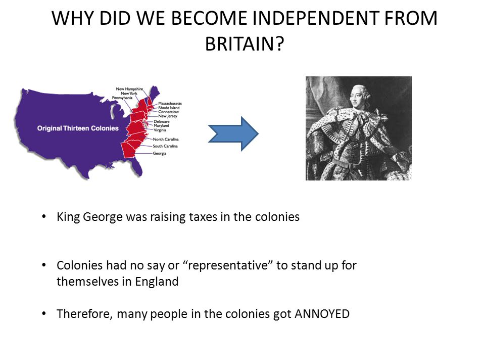 WHY DID WE BECOME INDEPENDENT FROM BRITAIN