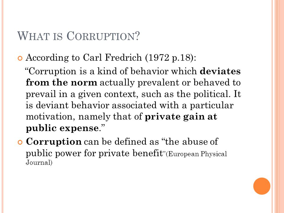 What is Corruption According to Carl Fredrich (1972 p.18):