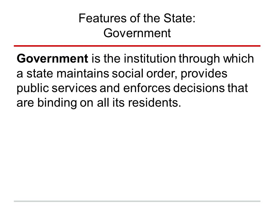 Features of the State: Government