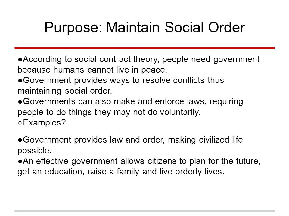 Purpose: Maintain Social Order
