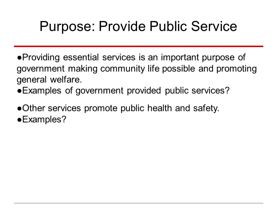 Purpose: Provide Public Service