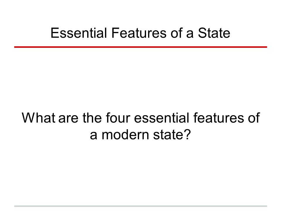 Essential Features of a State