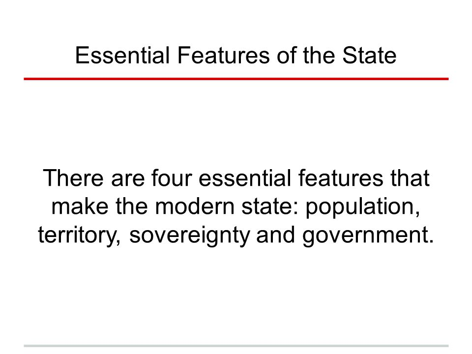 Essential Features of the State