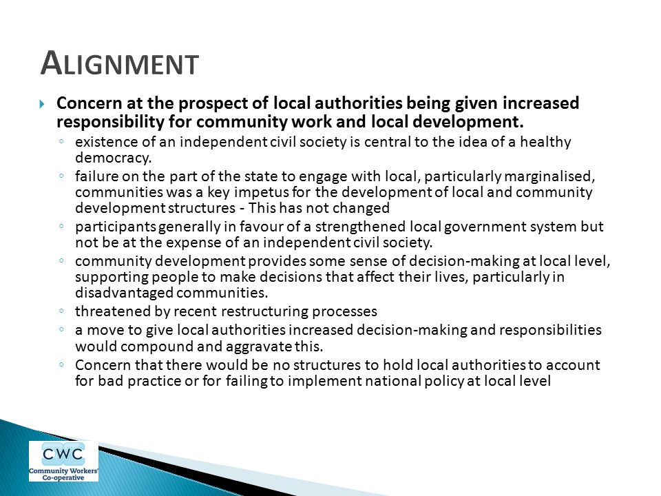 Alignment Concern at the prospect of local authorities being given increased responsibility for community work and local development.