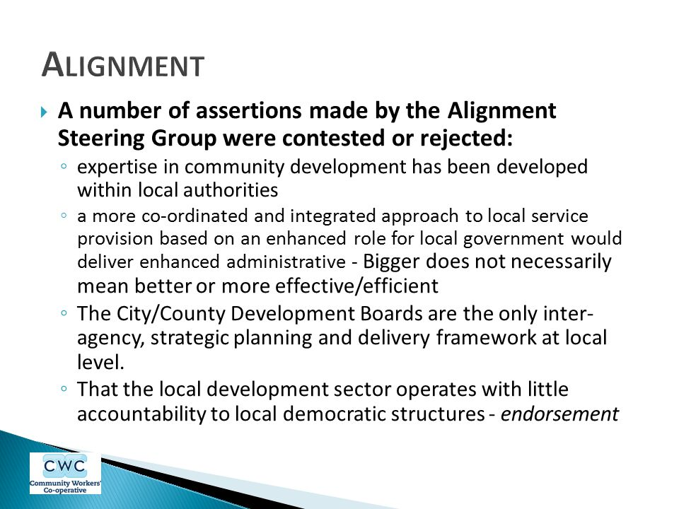 Alignment A number of assertions made by the Alignment Steering Group were contested or rejected: