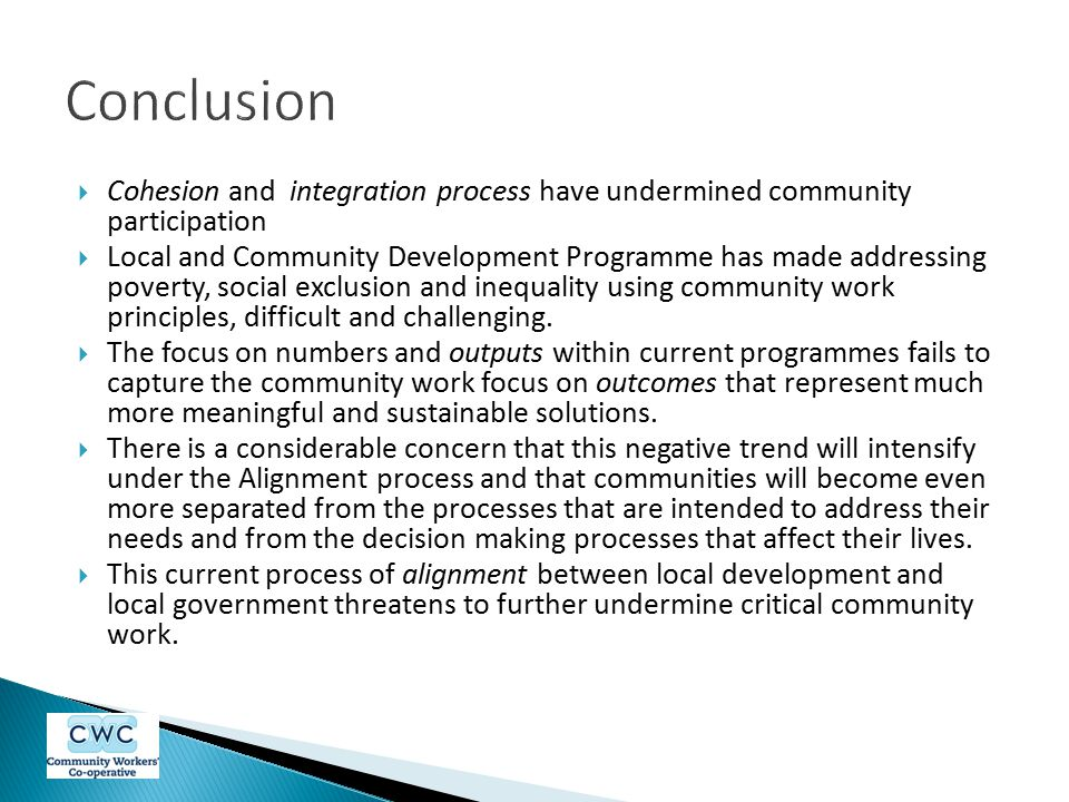 Conclusion Cohesion and integration process have undermined community participation.