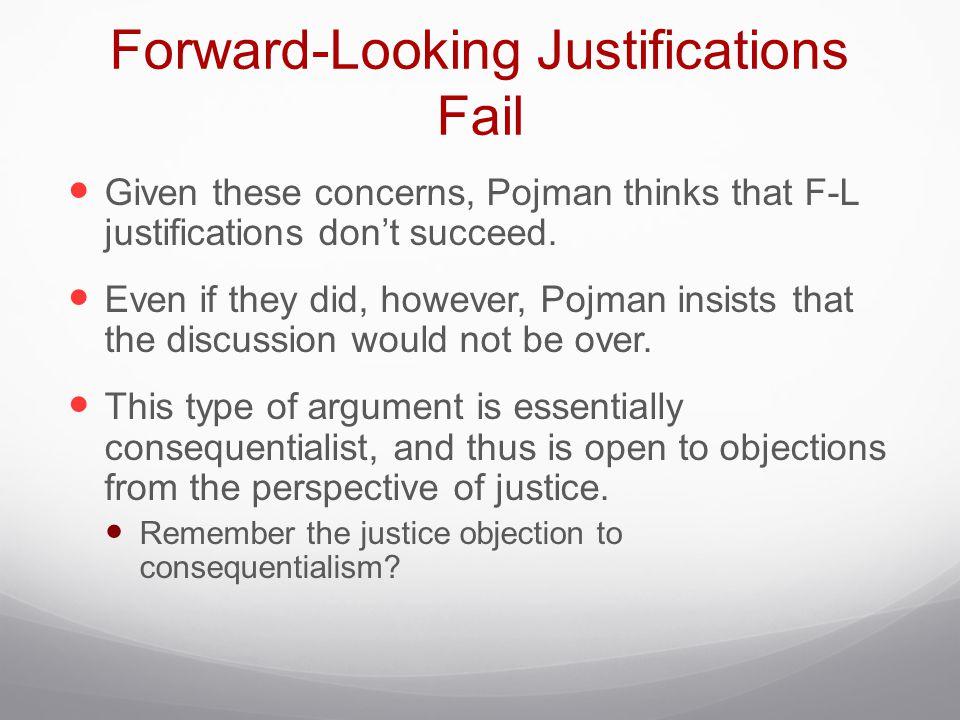 Forward-Looking Justifications Fail