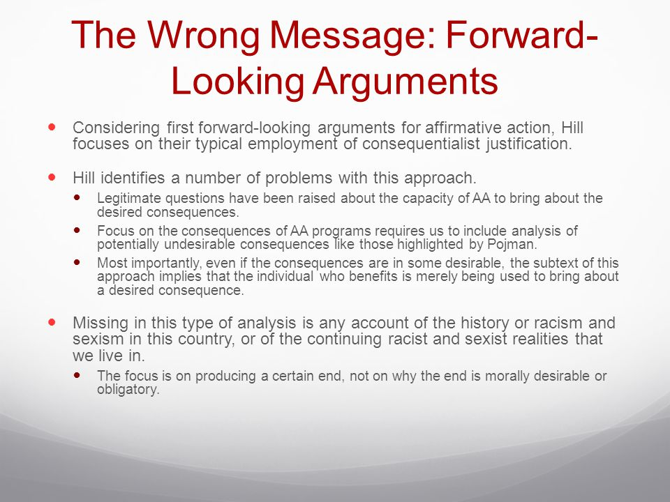 The Wrong Message: Forward- Looking Arguments