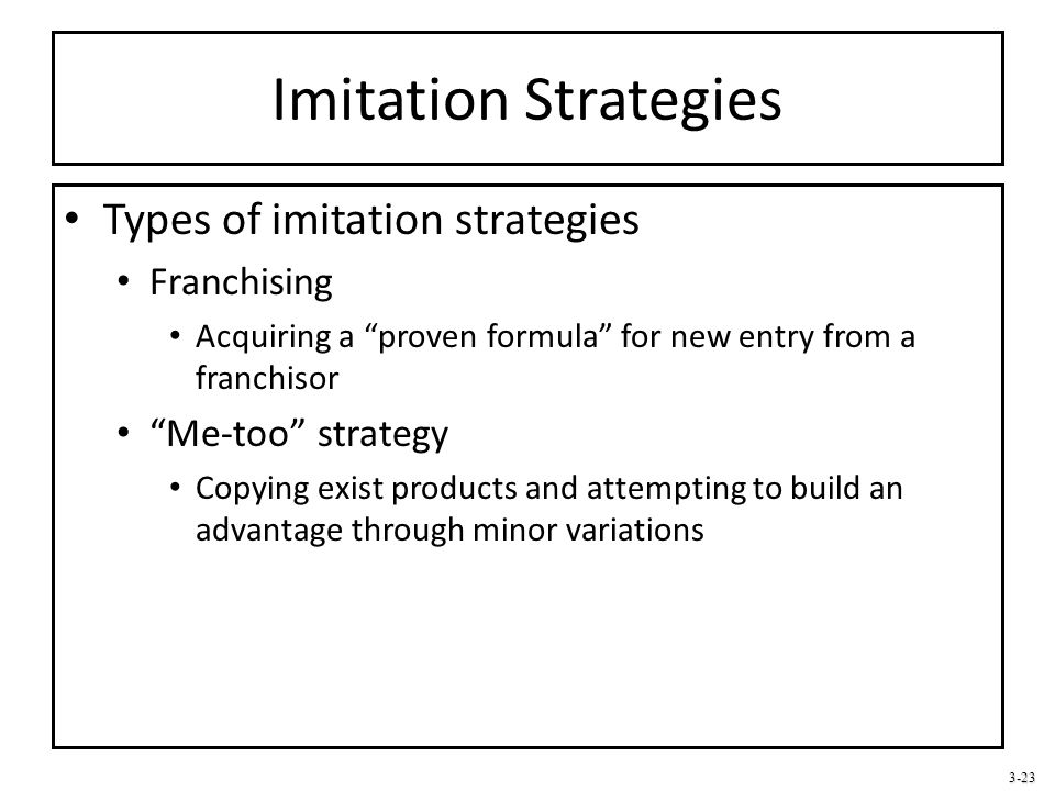 Imitation Strategies Types of imitation strategies Franchising