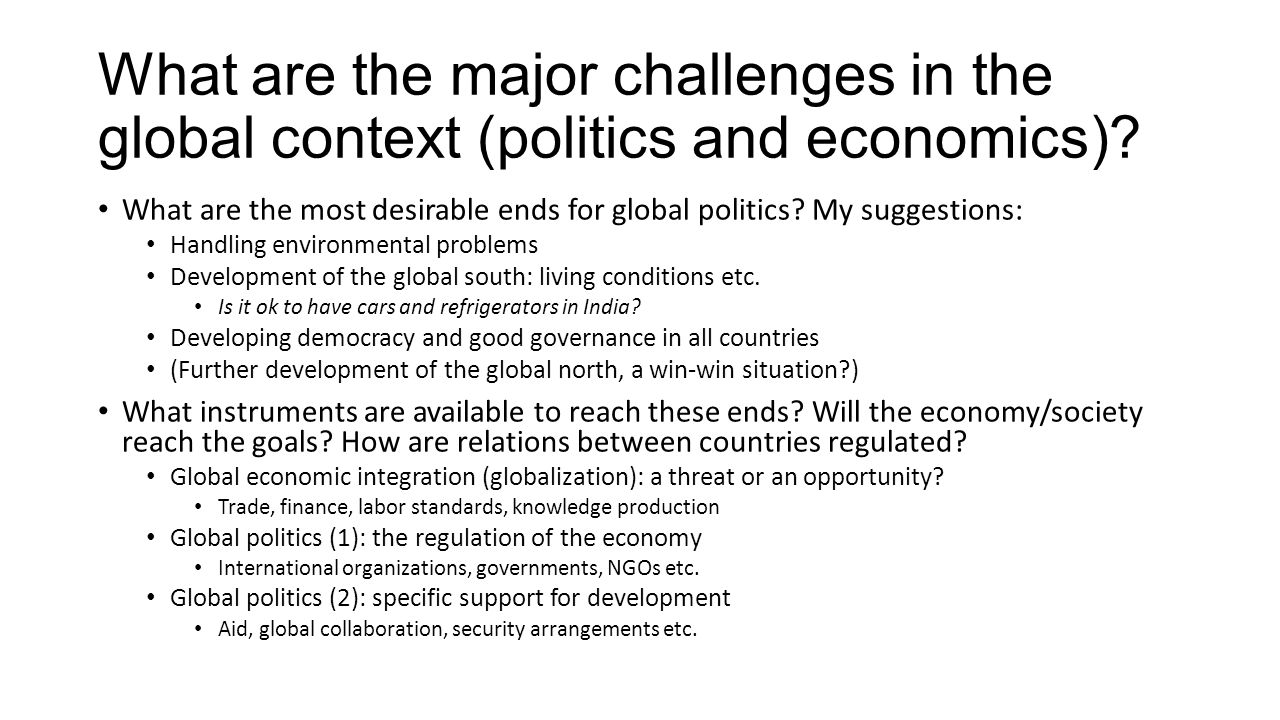 What are the major challenges in the global context (politics and economics)