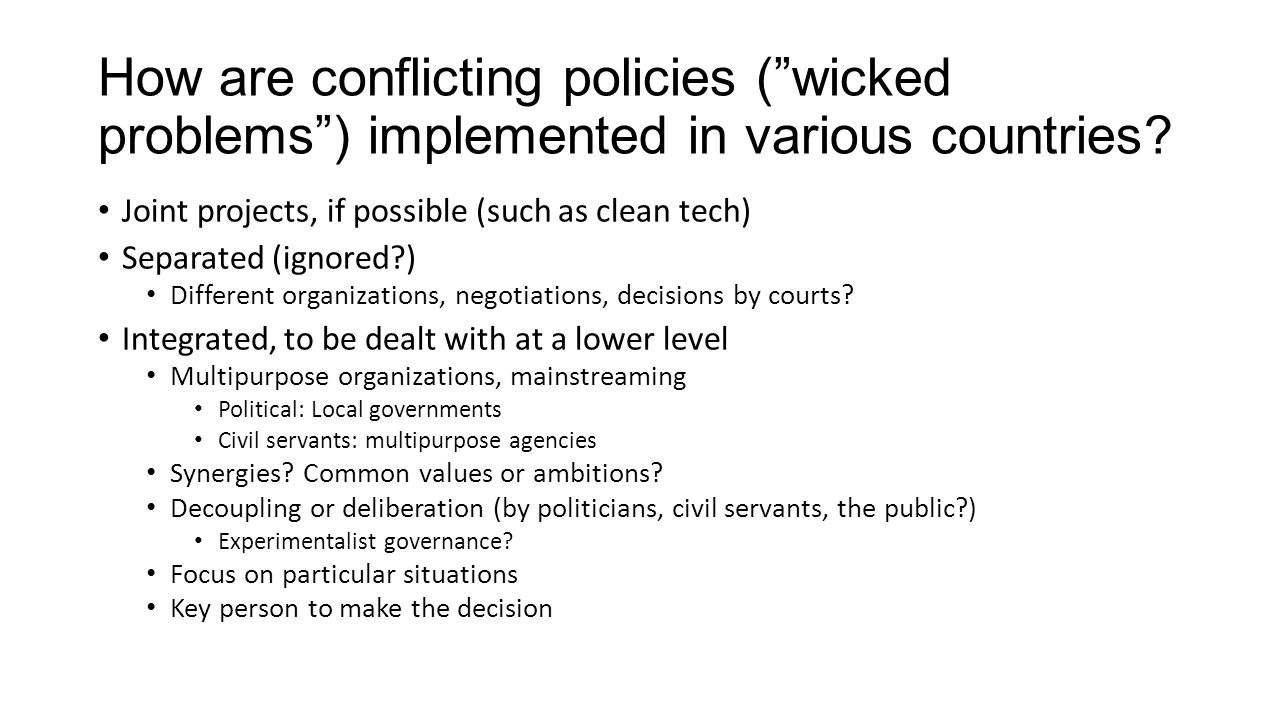 How are conflicting policies ( wicked problems ) implemented in various countries