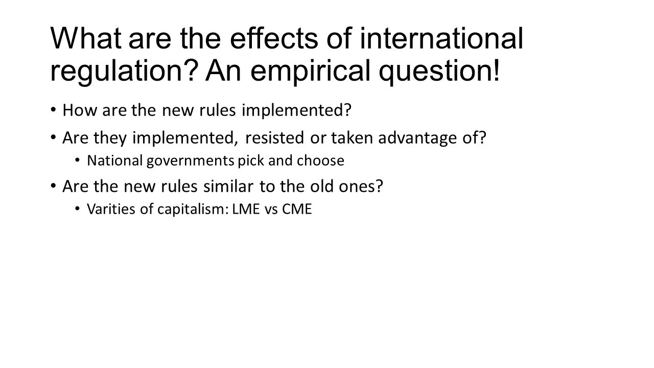 What are the effects of international regulation An empirical question!
