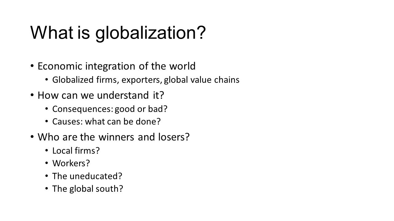What is globalization Economic integration of the world