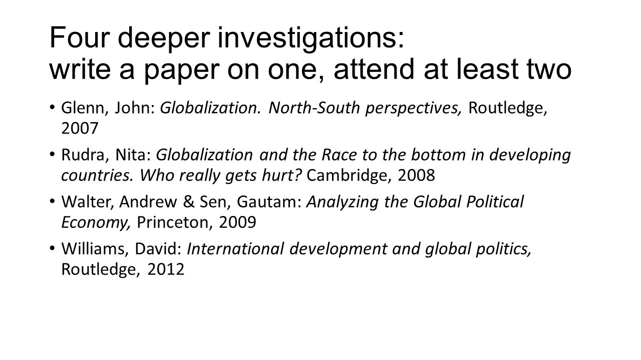 Four deeper investigations: write a paper on one, attend at least two
