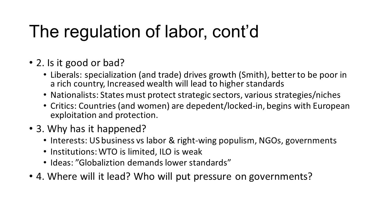 The regulation of labor, cont'd