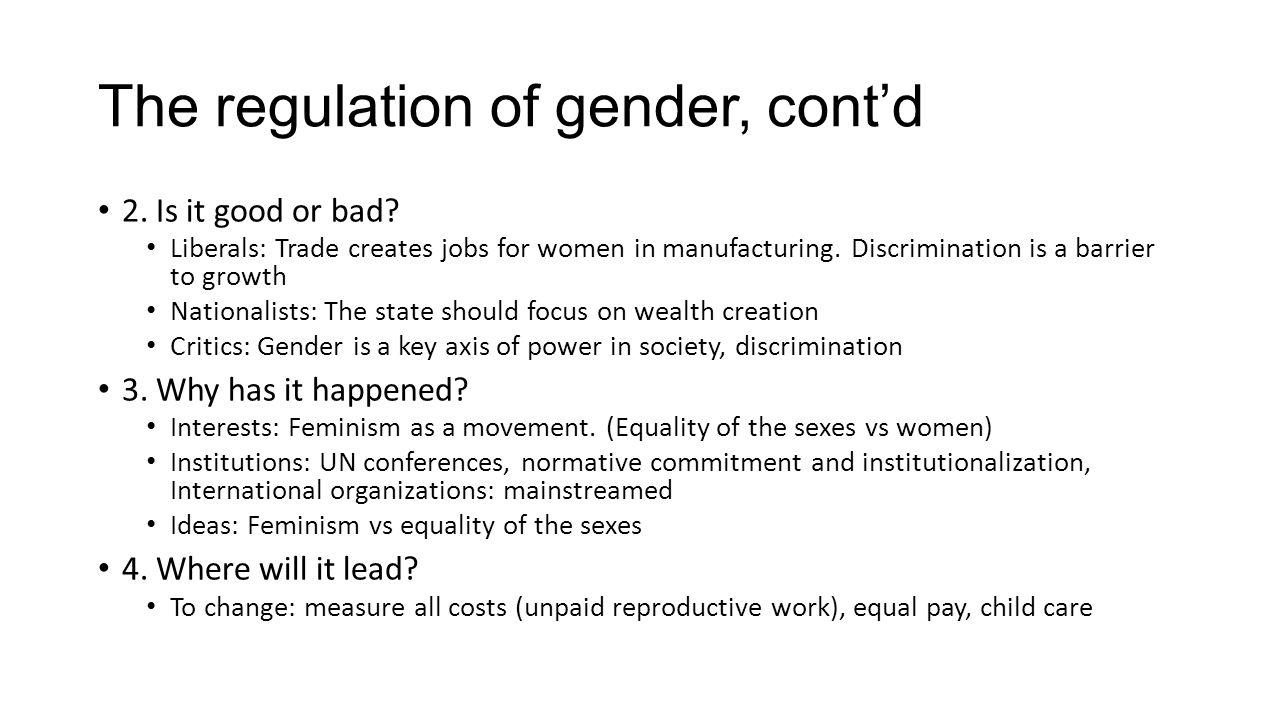 The regulation of gender, cont'd