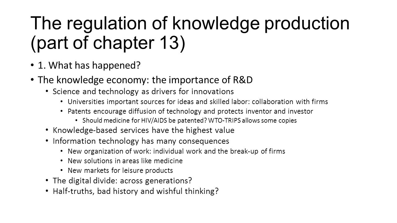 The regulation of knowledge production (part of chapter 13)
