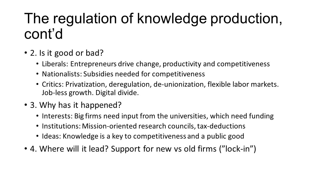 The regulation of knowledge production, cont'd