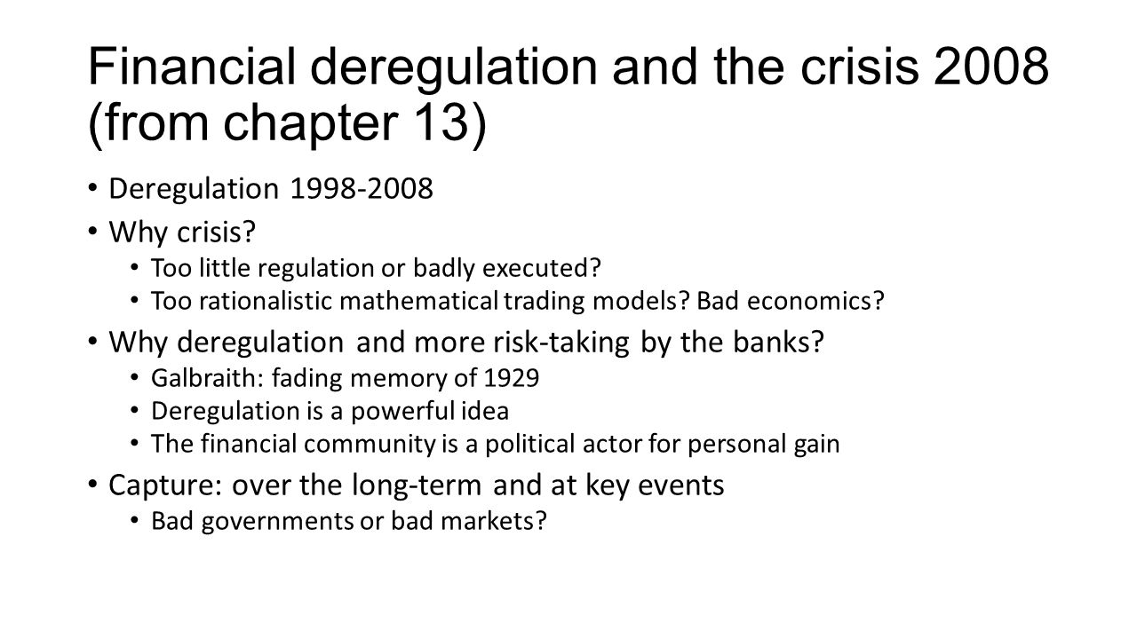 Financial deregulation and the crisis 2008 (from chapter 13)