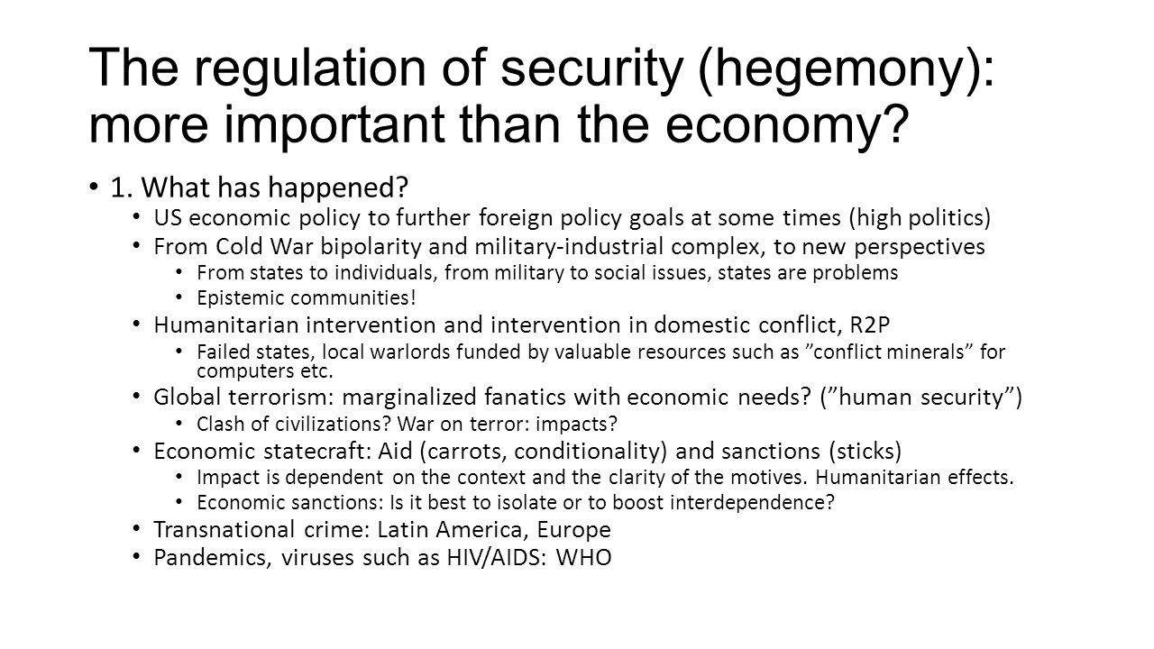 The regulation of security (hegemony): more important than the economy