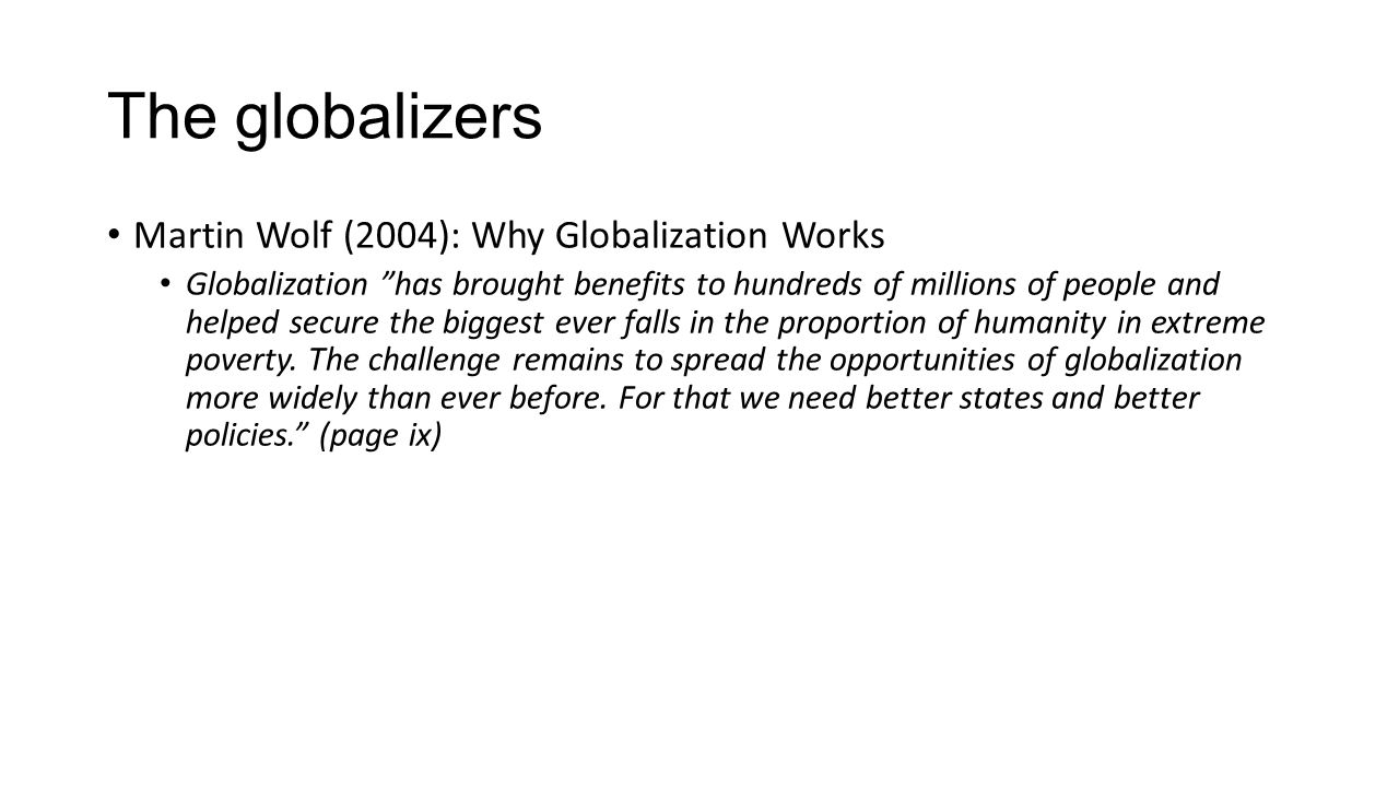 The globalizers Martin Wolf (2004): Why Globalization Works