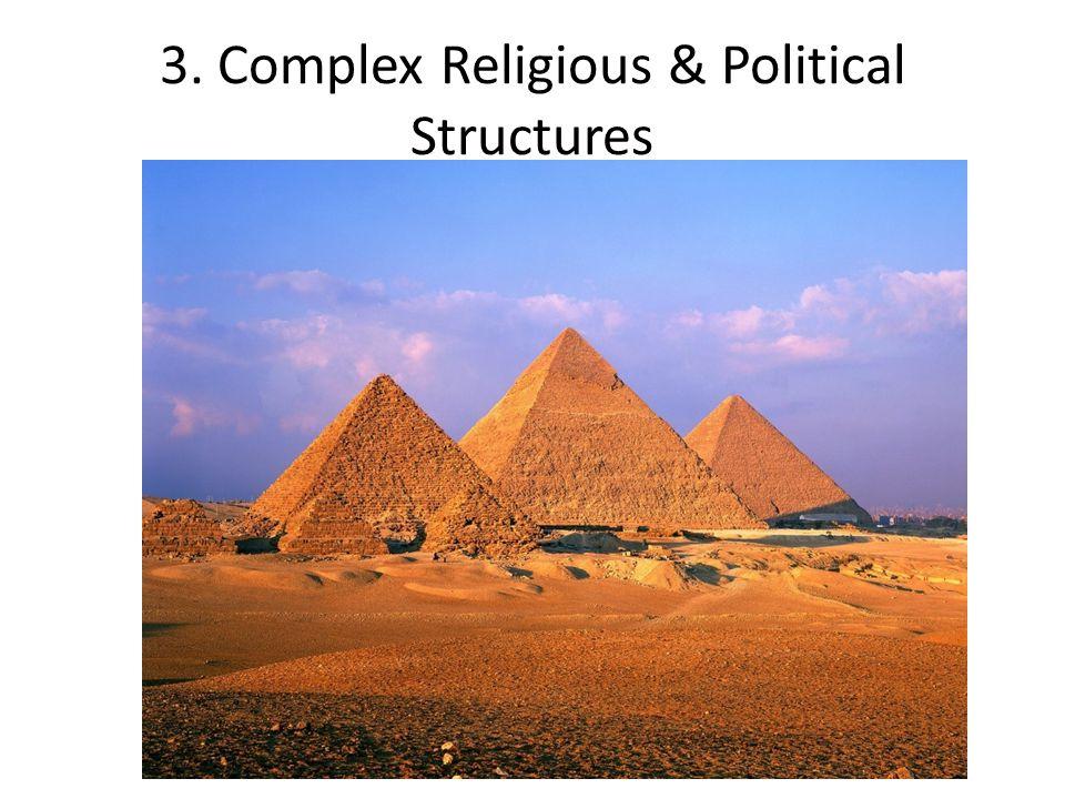3. Complex Religious & Political Structures