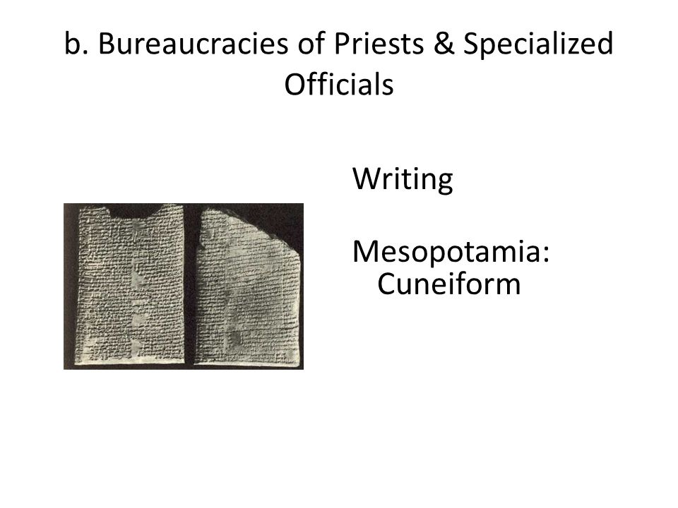 b. Bureaucracies of Priests & Specialized Officials
