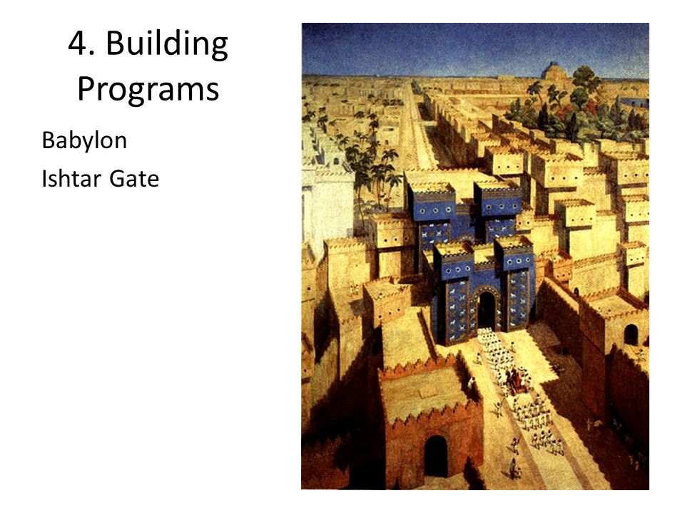 4. Building Programs Babylon Ishtar Gate