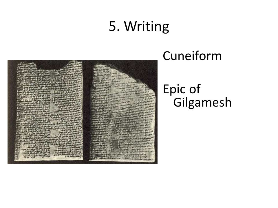5. Writing Cuneiform Epic of Gilgamesh