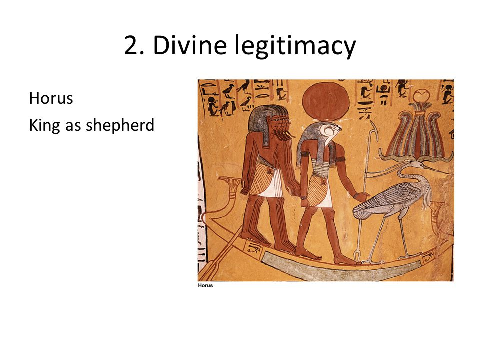 2. Divine legitimacy Horus King as shepherd