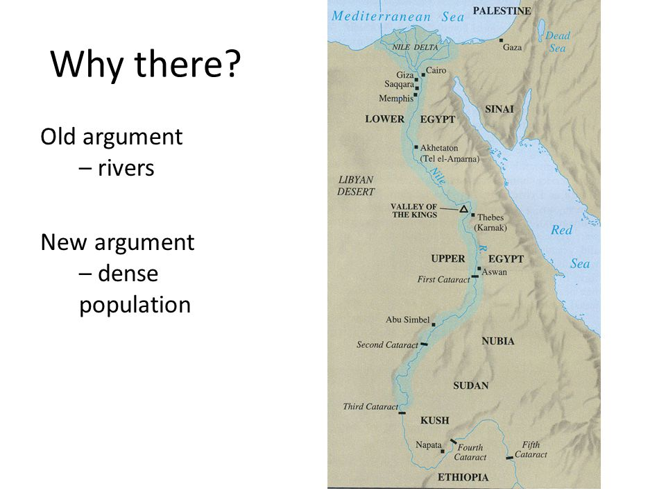 Why there Old argument – rivers New argument – dense population