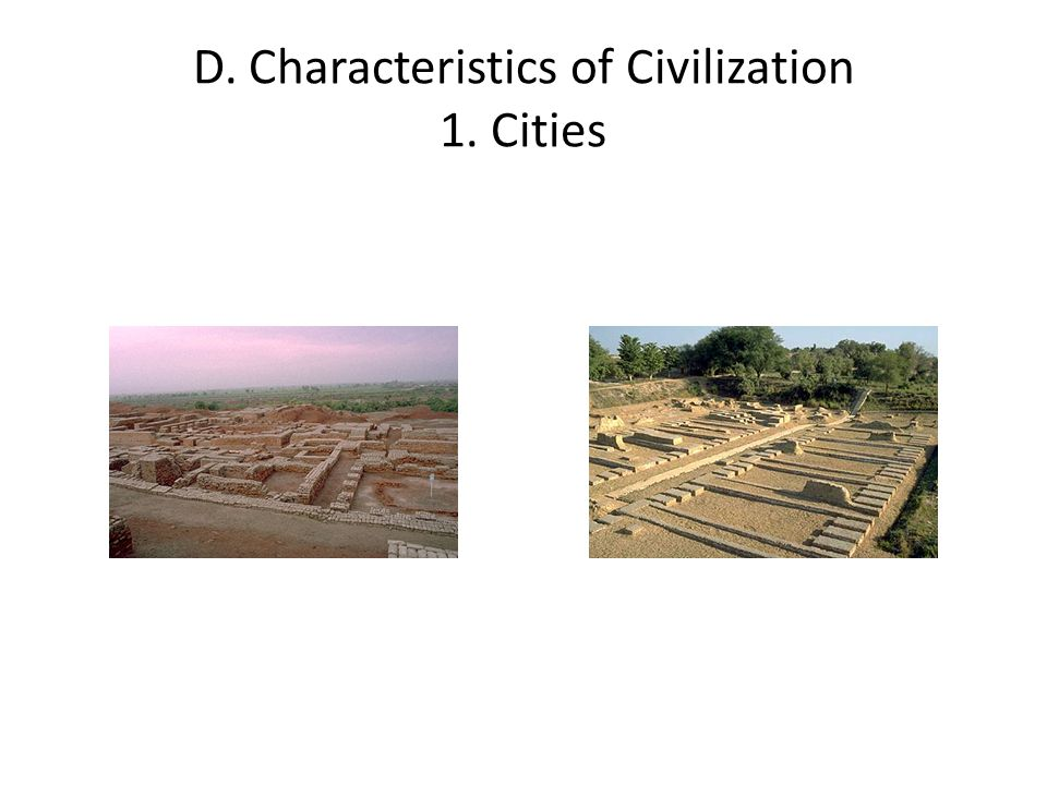 D. Characteristics of Civilization 1. Cities