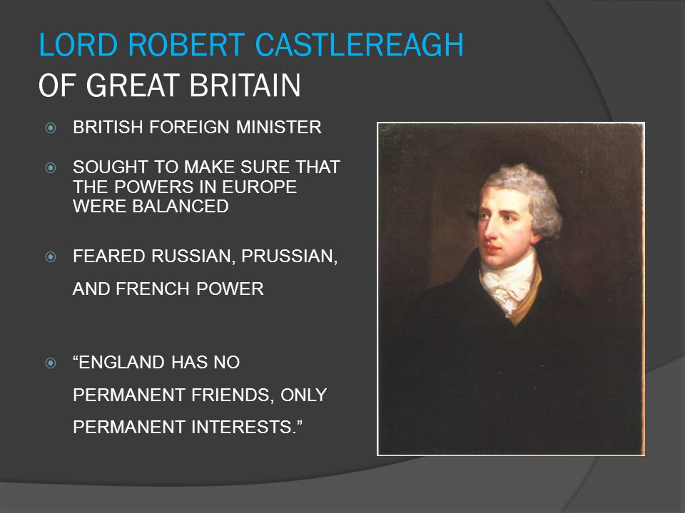 LORD ROBERT CASTLEREAGH OF GREAT BRITAIN