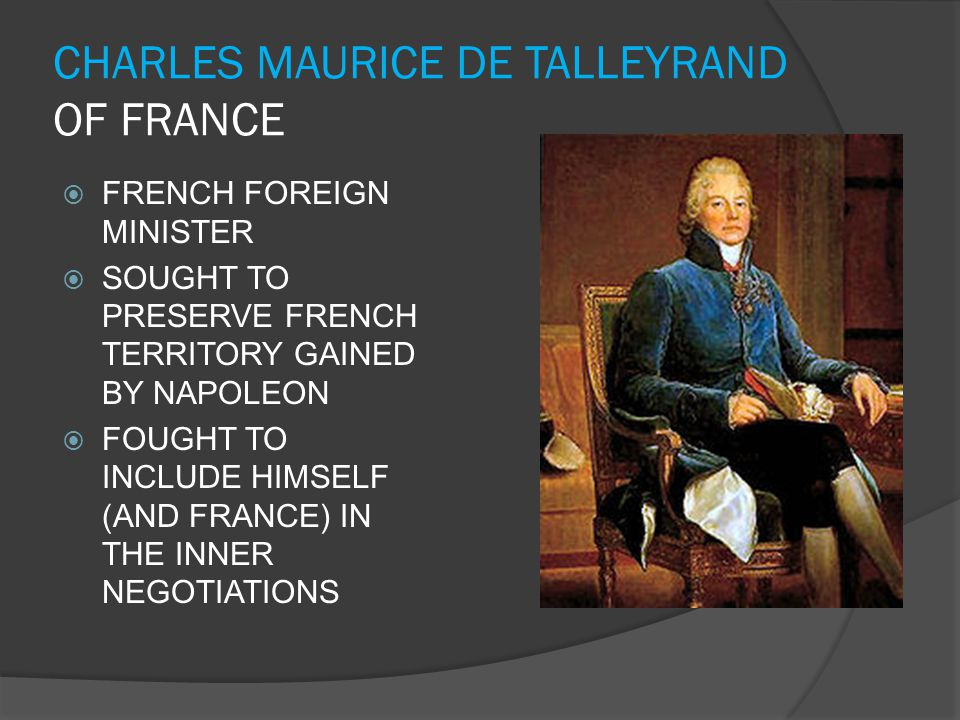 CHARLES MAURICE DE TALLEYRAND OF FRANCE