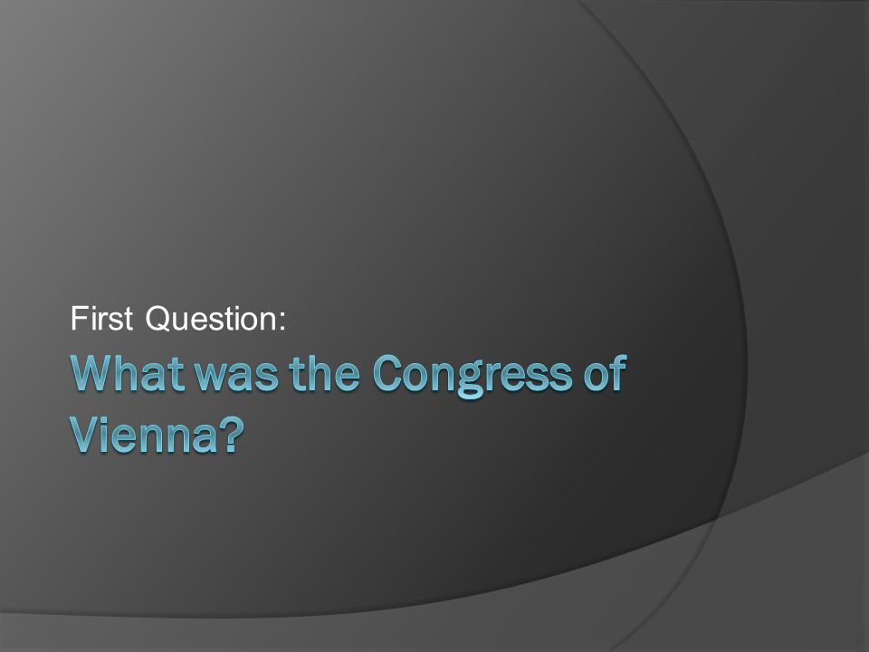 What was the Congress of Vienna