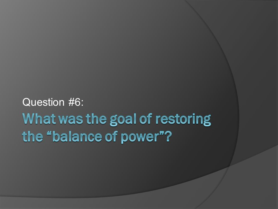 What was the goal of restoring the balance of power