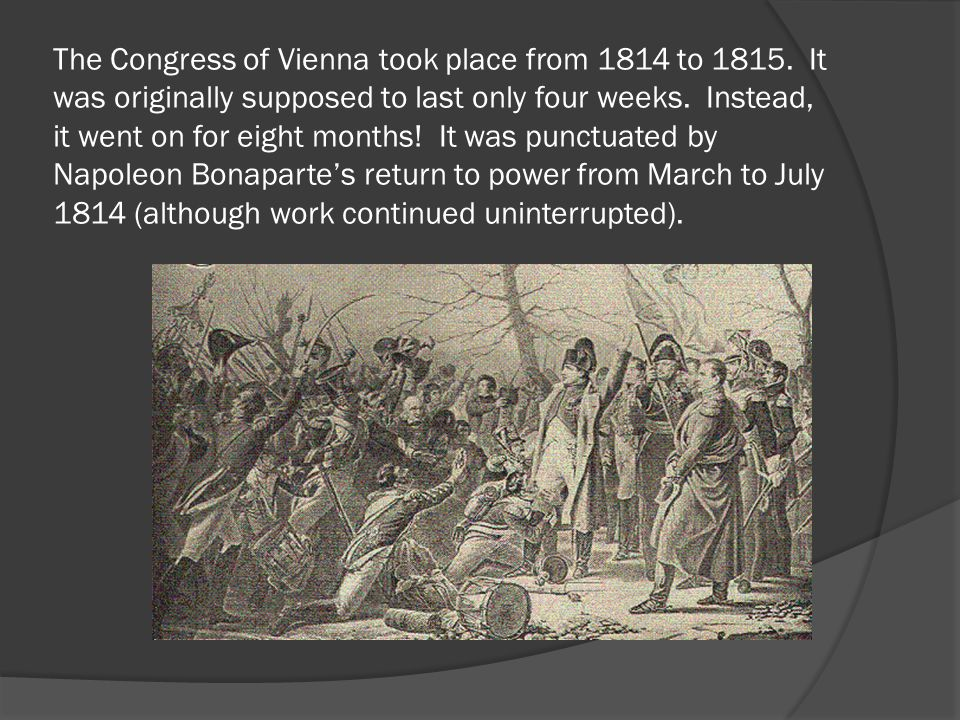 The Congress of Vienna took place from 1814 to 1815