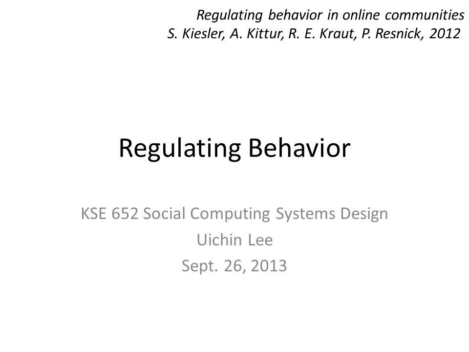 KSE 652 Social Computing Systems Design Uichin Lee Sept. 26, 2013