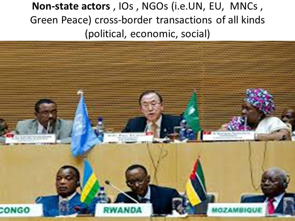 Non-state actors , IOs , NGOs (i. e
