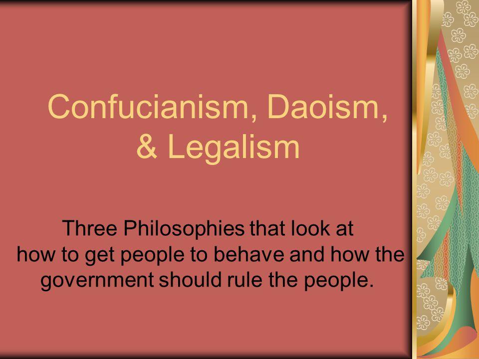Confucianism, Daoism, & Legalism