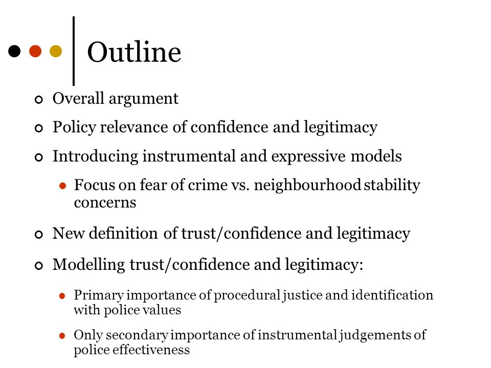 Outline Overall argument Policy relevance of confidence and legitimacy