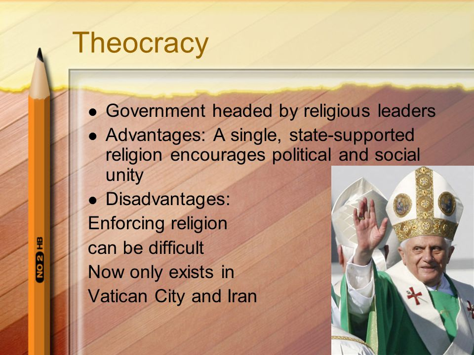 Theocracy Government headed by religious leaders