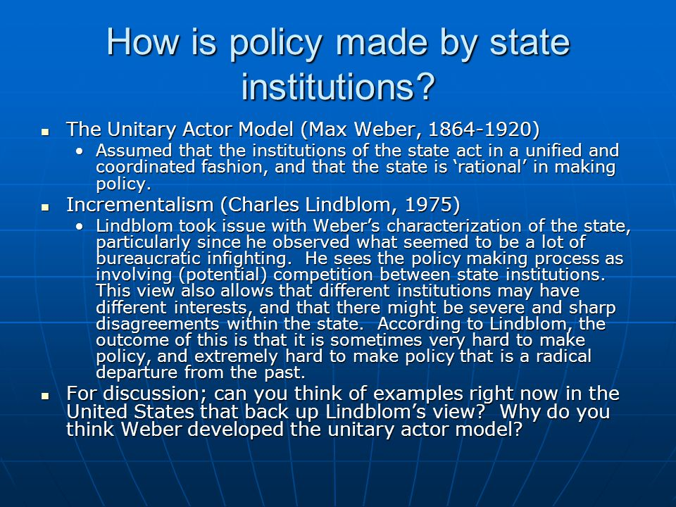 How is policy made by state institutions